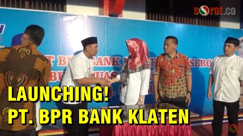 BPR Bank Klaten Diubah Jadi PT, Kian Komitmen Bantu UMKM