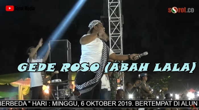 MG 86 - GEDE ROSO (ABAH LALA)