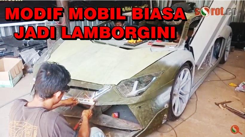 MODIF MOBIL JADI LAMBORGINI HABIS 300JUTA