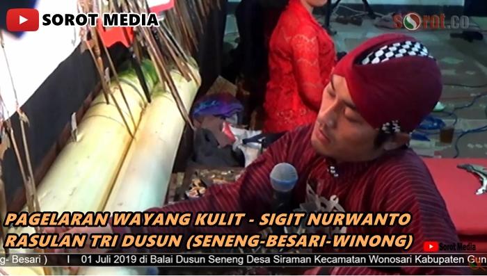 Pagelaran Wayang Kulit Ki Sigit Nurwanto - Rasulan Tri Dusun ( Seneng-Winong- Besari )